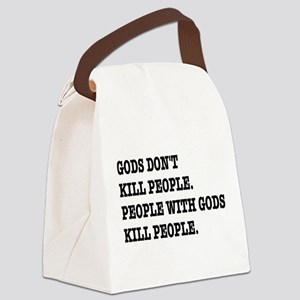 Gods Don't Kill People Atheism Canvas Lunch Bag